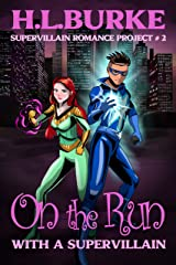On the Run with a Supervillain: Supervillain Romance Project Kindle Edition