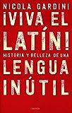 ¡Viva el latín!: Historias y belleza de una lengua inútil (Ares y Mares)