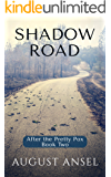 Shadow Road: After the Pretty Pox Book Two