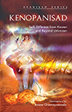 KENOPANISHAD:: Self: Different From Known and Beyond Unknown