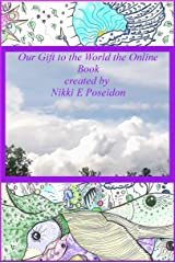 Our Gift to the World the Online Book (The Universal Book) Kindle Edition