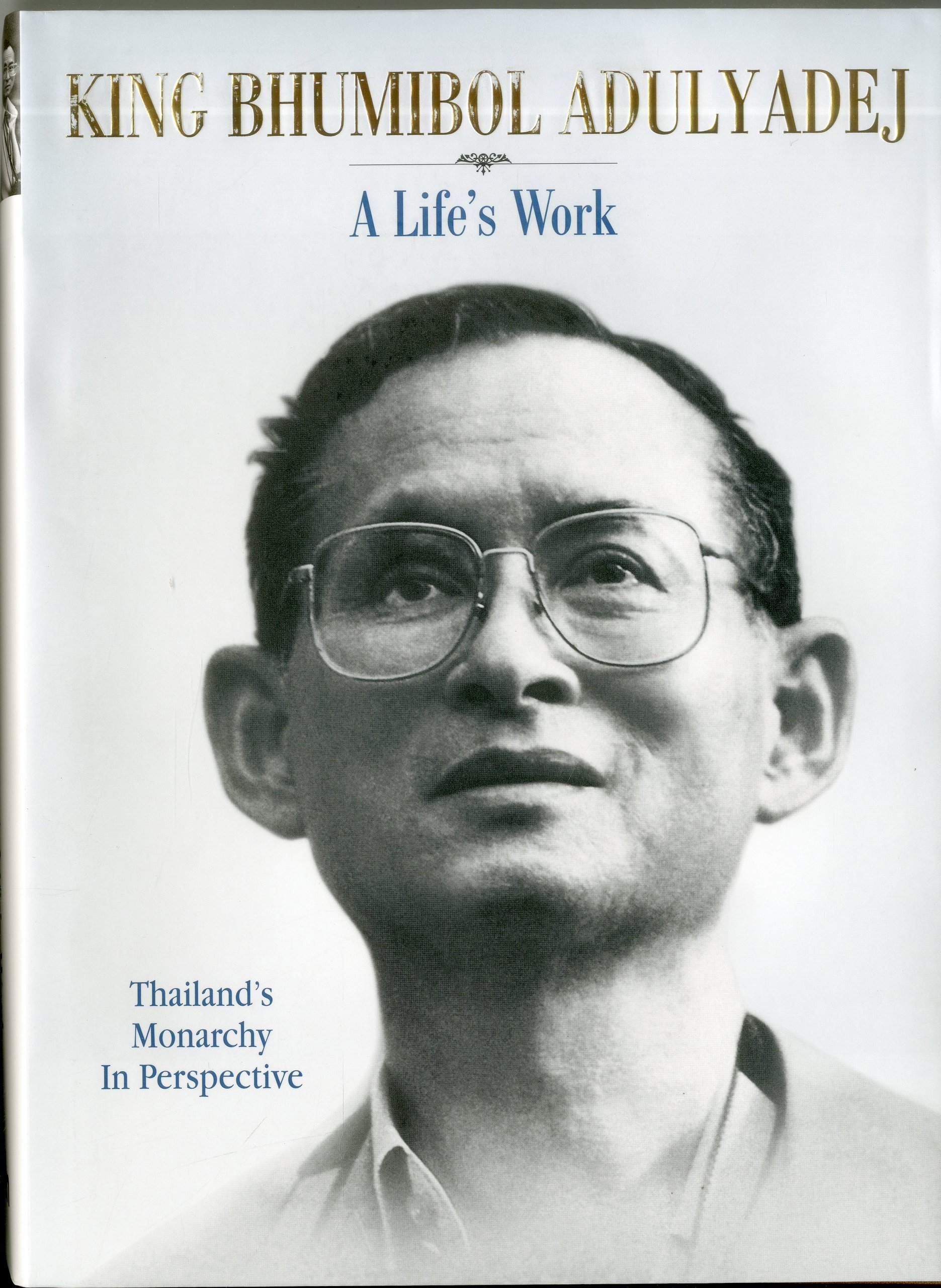 King Bhumibol Adulyadej: A Life's Work: Nicholas Grossman, Dominic Faulder:  9789814260565: Amazon: Books