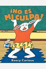 ¡No es mi culpa! (It's Not My Fault!) (Spanish Edition) Kindle Edition