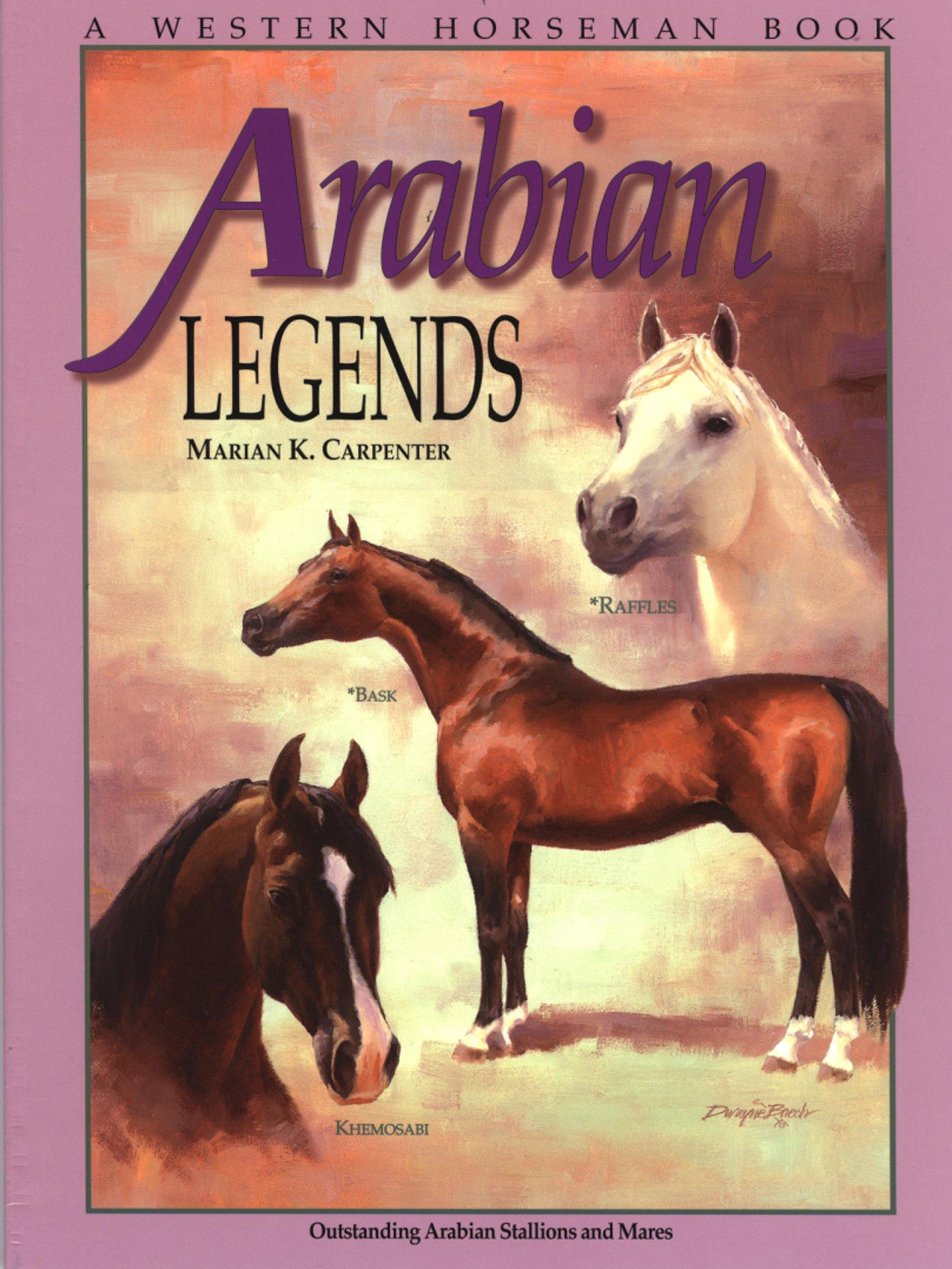 Download Arabian Legends: Outstanding Arabian Stallions and Mares pdf epub