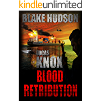 LUCAS KNOX: BLOOD RETRIBUTION: Fast-paced Action, Thriller! Move over Bond and Reacher a new Hero is in town.