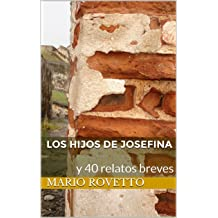 Los hijos de Josefina: y 40 relatos breves (Spanish Edition) Jan 9, 2014
