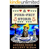 A Purr-fect Storm: Cozy Mystery (MEOW FOR MURDER Book 6)