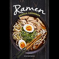 Ramen Noodle Cookbook: Top 30 Easy & Delicious Ramen Noodle Recipes (English Edition)