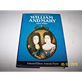 The Life and Times of William and Mary: King and Queens of England Series. General Editor Antonia Fraser