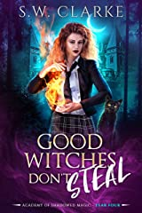 Good Witches Don't Steal (Academy of Shadowed Magic Book 4) Kindle Edition
