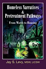 Homeless Narratives & Pretreatment Pathways: From Words to Housing (New Horizons in Therapy) Kindle Edition