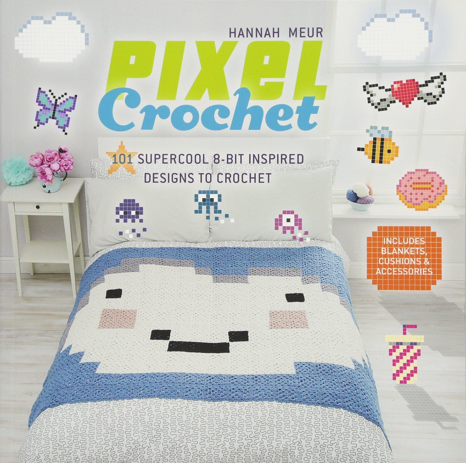 Buy Pixel Crochet 101 Supercool 8 Bit Inspired Designs To Crochet