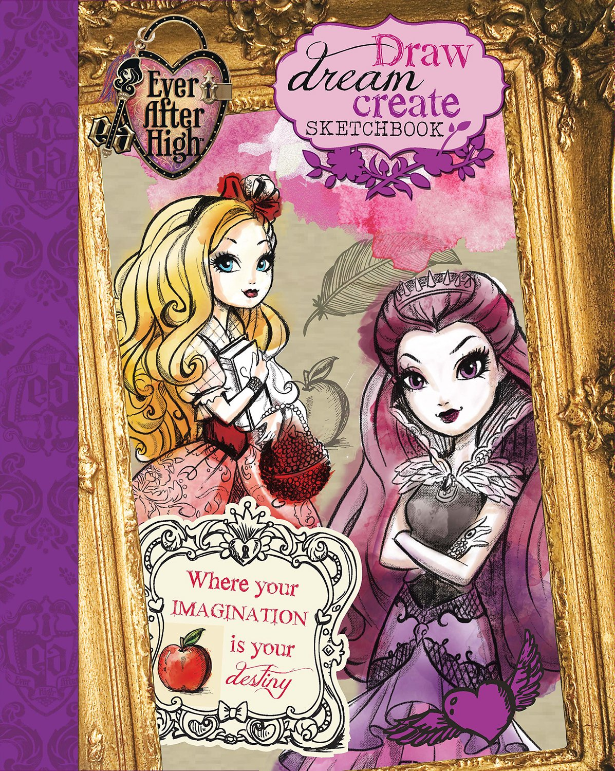 Ever After High Draw, Dream, Create Sketchbook PDF