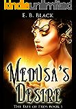 Medusa's Desire (The Fate of Eros #1) (The Fate of Eros Series)