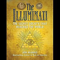 The Illuminati: The Secret Society That Hijacked the World (English Edition)