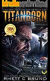 Titanborn: A Science Fiction Thriller (Children of Titan Book 1)