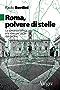 Roma, polvere di stelle: La speranza fallita e le idee per uscire dal declino (Tempi moderni)