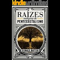 Raízes teológicas do Pentecostalismo