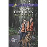 To Save Her Child (Alaskan Search and Rescue Book 2)