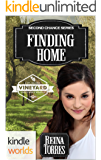 St. Helena Vineyard Series: Finding Home (Kindle Worlds) (Second Chance Book 1)