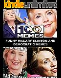 100 Memes - Funny Hillary Clinton and Democratic Memes (English Edition)