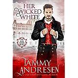 Her Wicked White: Regency Romance (Dark Duke's Legacy Book 1)