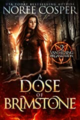 A Dose of Brimstone (Van Helsing Organization Book 2) Kindle Edition
