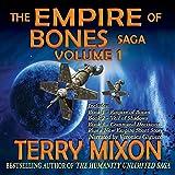 The Empire of Bones Saga, Volume 1