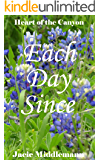 Each Day Since (Heart Of The Canyon Book 4)