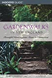 Gardenwalks in New England: Beautiful Gardens from Maine to Connecticut (Gardenwalks Series)