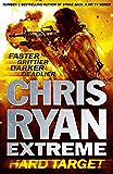 Chris Ryan Extreme: Hard Target: Faster, Grittier, Darker, Deadlier (Extreme series Book 1)