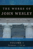 The Complete Works of John Wesley: Volume 1, Sermons 1-53 (The Compete Works of John Wesley)