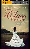 A Class Apart: A sweeping Irish historical romance saga (A Matter of Class Book 1)