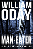 Man-Eater: A Thriller (Sole Survivor Book 1)