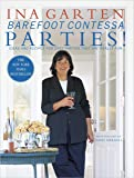 Barefoot Contessa Parties!: Ideas and Recipes for Easy Parties That Are Really Fun