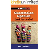 Guatemalan Spanish: Speak like a Native!