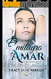 El milagro de amar (Segundas oportunidades nº 1) (Spanish Edition)
