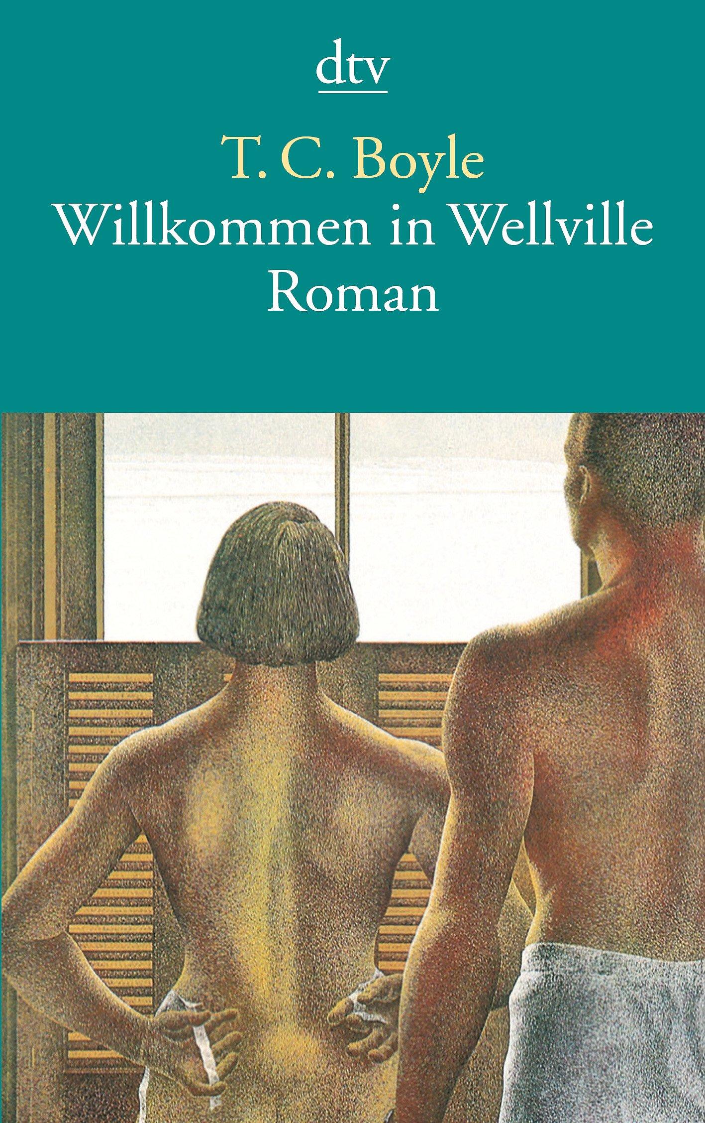 Willkommen in Wellville: Roman