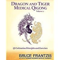 Dragon And Tiger Medical Qigong, Volume 2