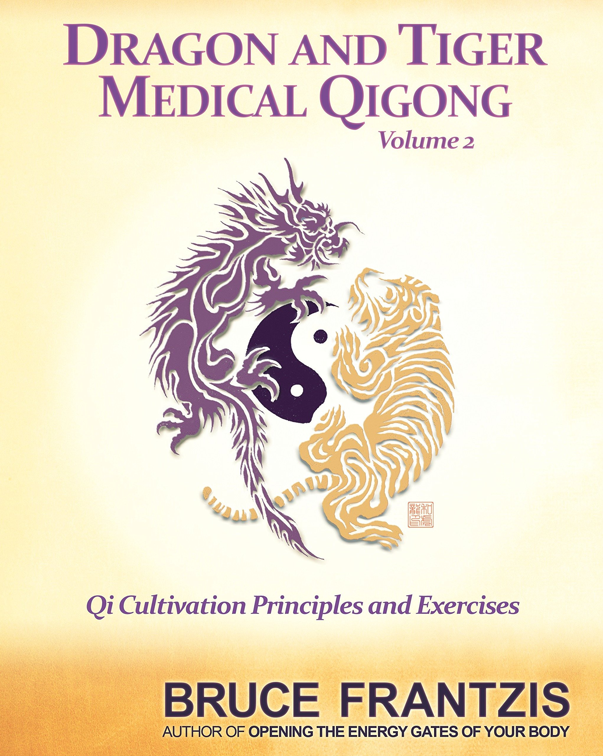 Dragon and Tiger Medical Qigong, Volume 2: Qi Cultivation