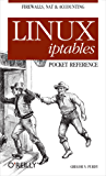 Linux iptables Pocket Reference: Firewalls, NAT & Accounting (Pocket Reference (O'Reilly))