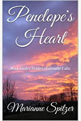 Penelope's Heart: Mail-Order Brides of Gentle Falls Kindle Edition