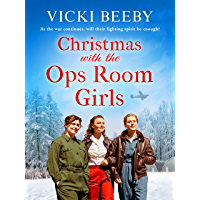 Christmas with the Ops Room Girls: A festive and feel-good WW2 saga (The Women's Auxiliary Air Force)