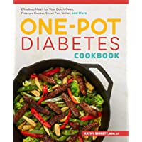 The One-Pot Diabetic Cookbook: Effortless Meals for Your Dutch Oven, Pressure Cooker...