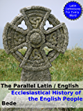 The Parallel English / Latin - Ecclesiastical History of the English People: Dictionary Definitions for Every Latin Word