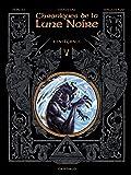 Chroniques de la Lune noire (Les) - Intégrales  - tome 5 - Chroniques de la Lune noire Intégrale