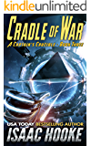 Cradle of War (A Captain's Crucible Book 3)