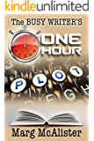 The Busy Writer's One Hour Plot