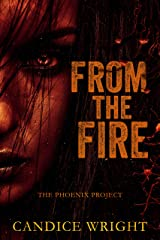 From the Fire: The Phoenix Project (The Phoenix Project Duet Book 2) Kindle Edition