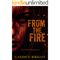 From the Fire: The Phoenix Project (The Phoenix Project Duet Book 2)